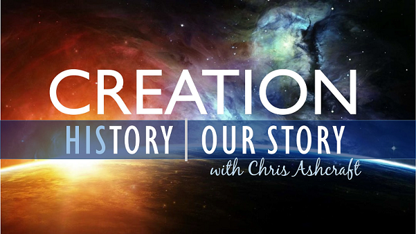 Creation History with Chris Ashcraft