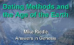 methods of dating the age of the earth The assumption of long ages is an icon and foundational to the evolutionary model nearly every textbook and media journal teaches that the earth is billions.