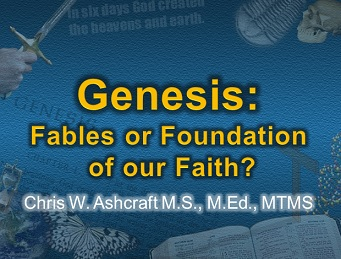 Genesis: Fables or Foundation of Our Faith?