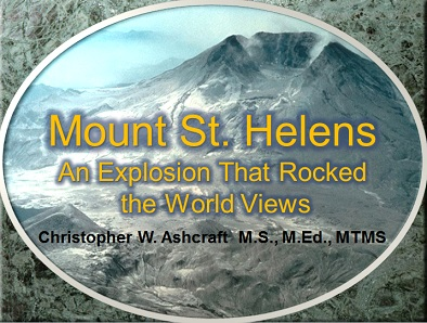 Mount St. Helens: An Explosion that Rocked the Worldview
