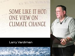 Some Like it Hot: One View on Climate Change