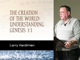 The Creation of the World: Understanding Genesis 1:1