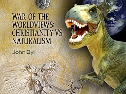 War Of The Worldviews: Christianity vs. Naturalism