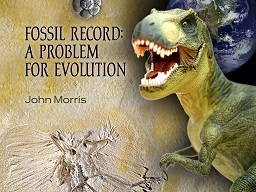 Fossil Record: A Problem for Evolution